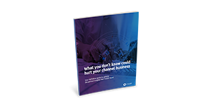 What you don't know could hurt your channel business