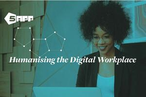 Humanising the digital workplace