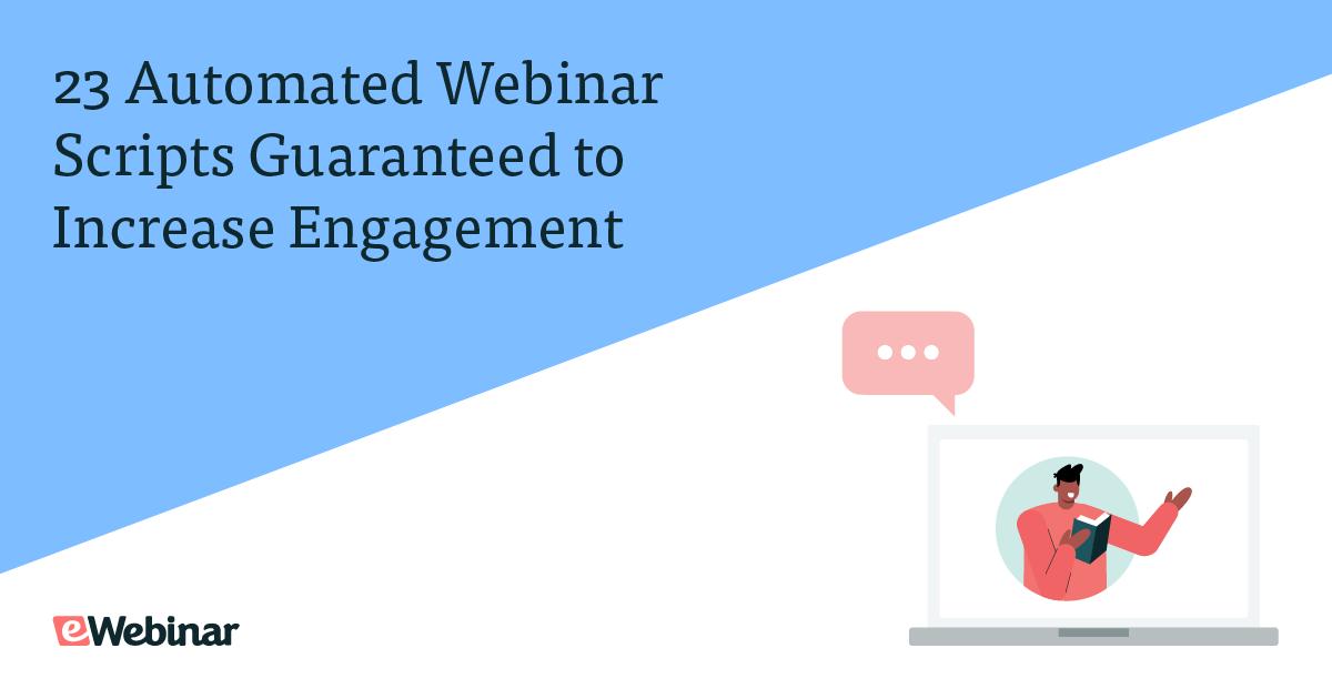 20+ Automated Webinar Scripts Guaranteed to Increase Engagement