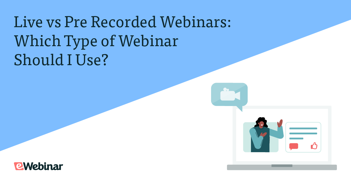 Live vs pre-recorded Webinars: Which Type to Use for Your Webinar