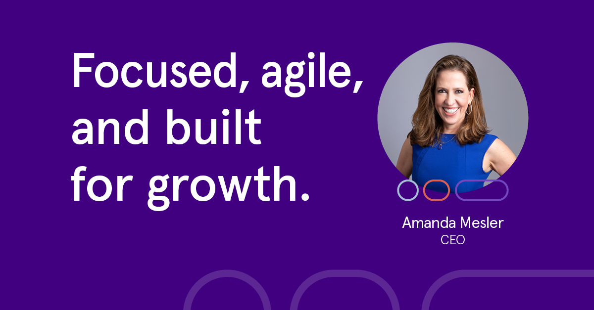 Focused, agile, and built for growth.