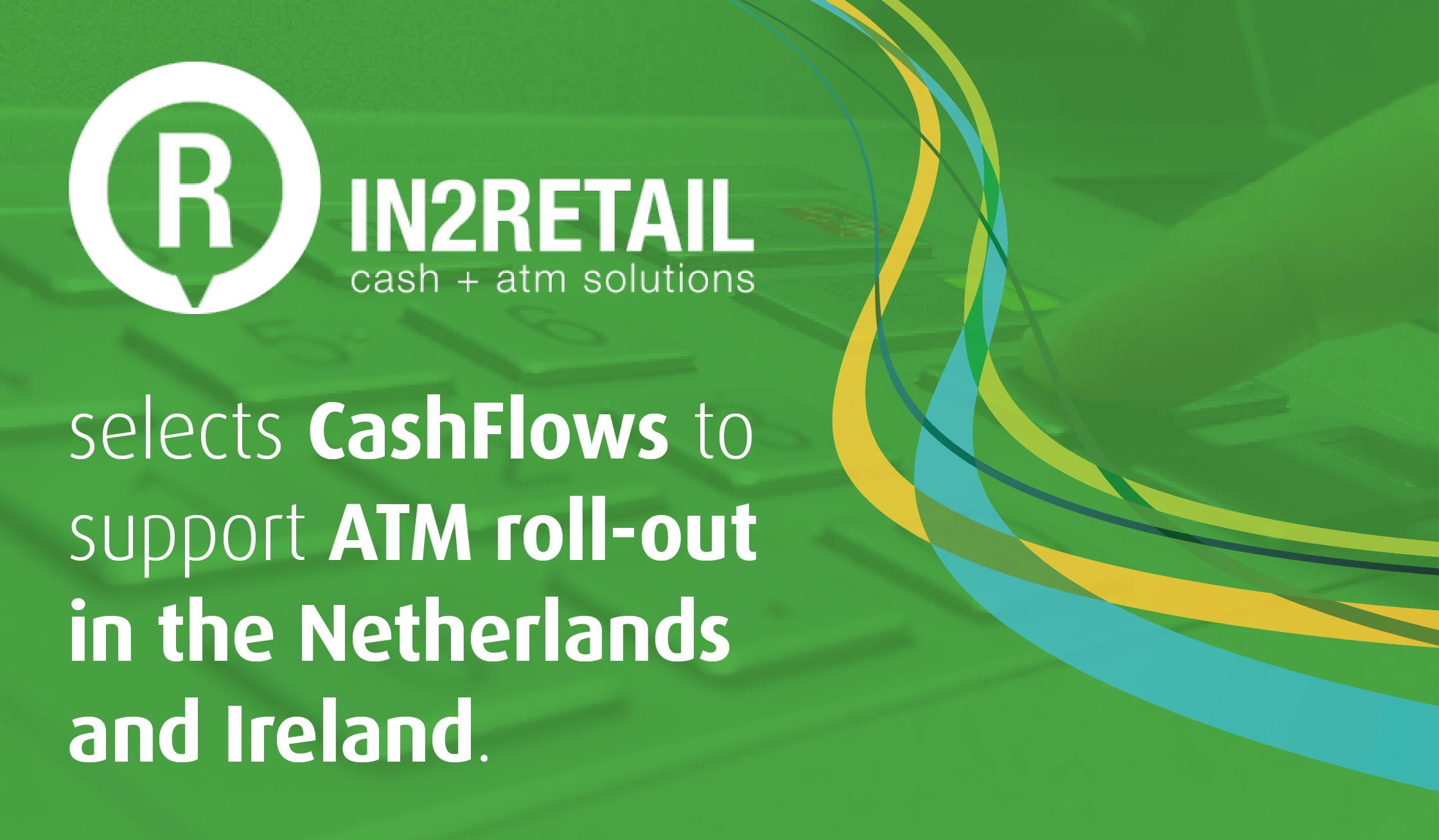 IN2Retail selects CashFlows for European ATM roll-out
