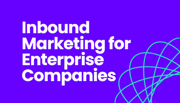 Find out about inbound marketing for enterprise