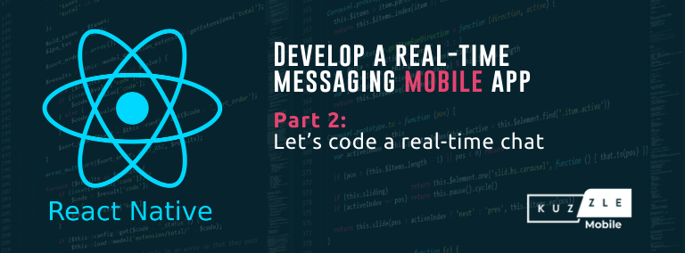 Develop a real-time messaging mobile app with React Native - Let's code a real-time chat