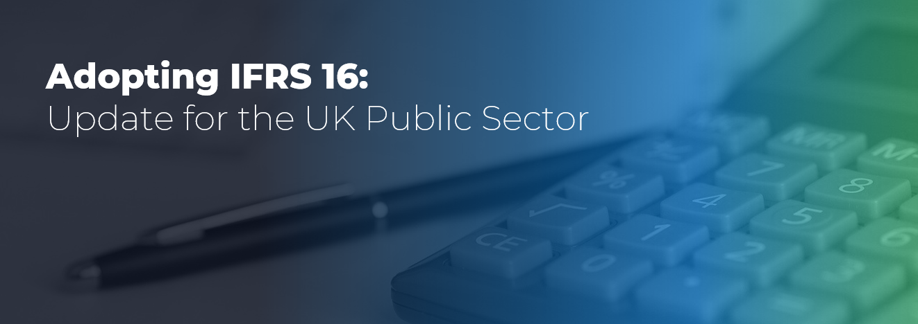 Adopting IFRS 16 – Update for the UK Public Sector