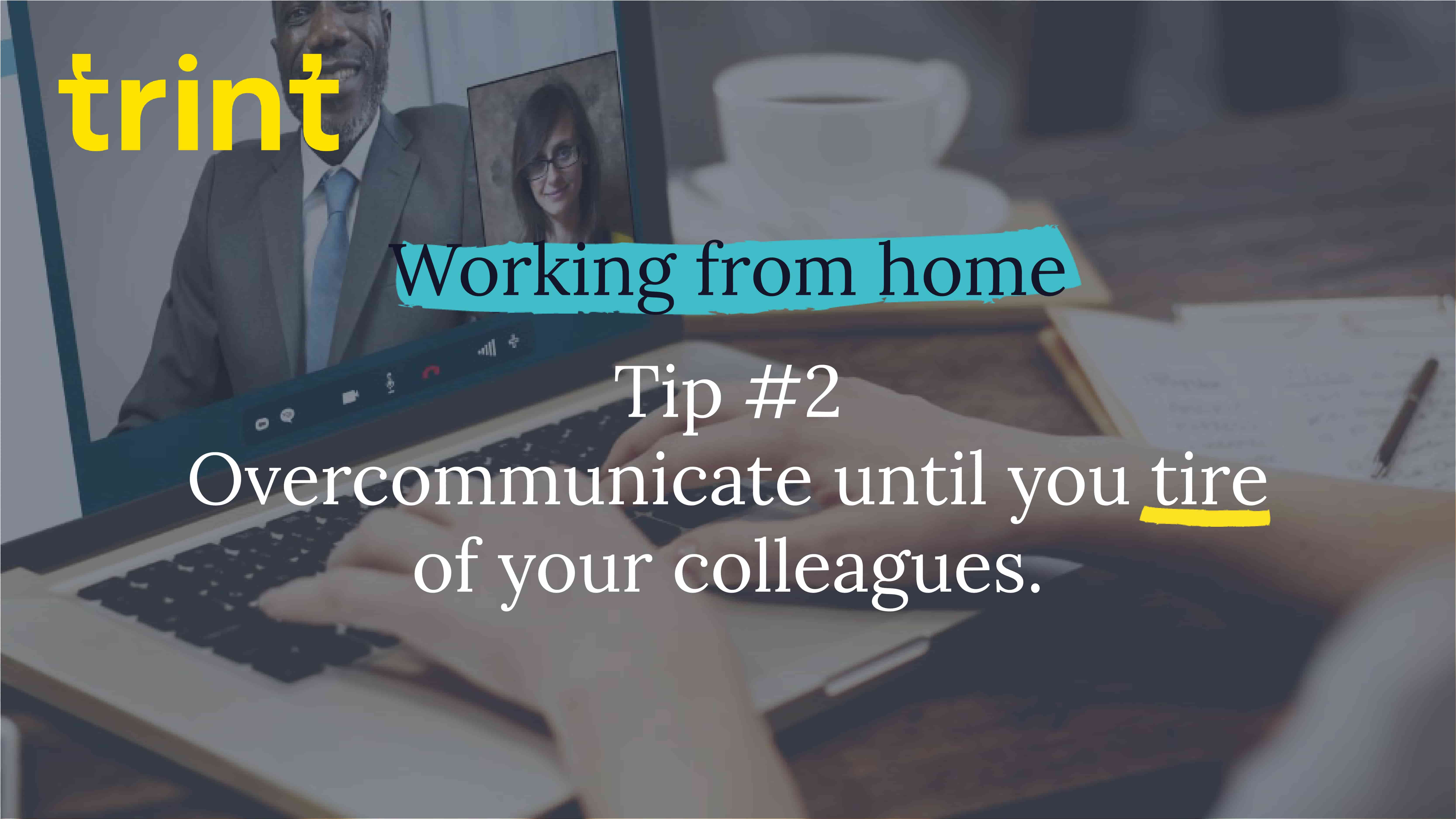 Trint Remote Working Tip 2