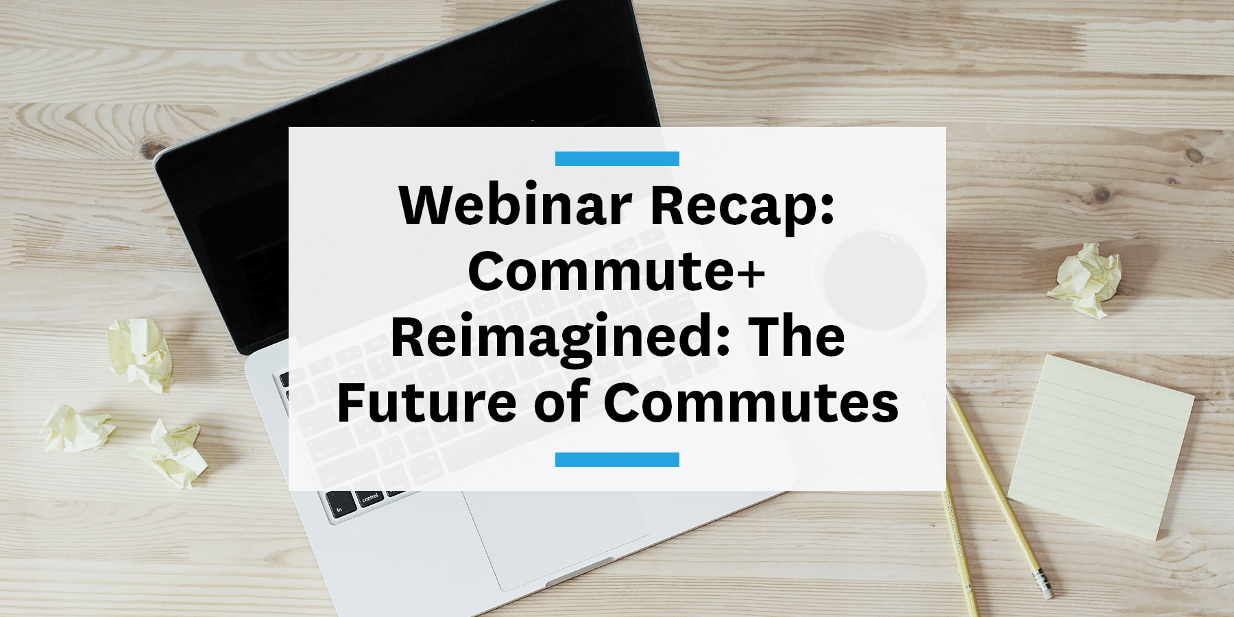 Commute+ reimagined webinar recap the future of commutes