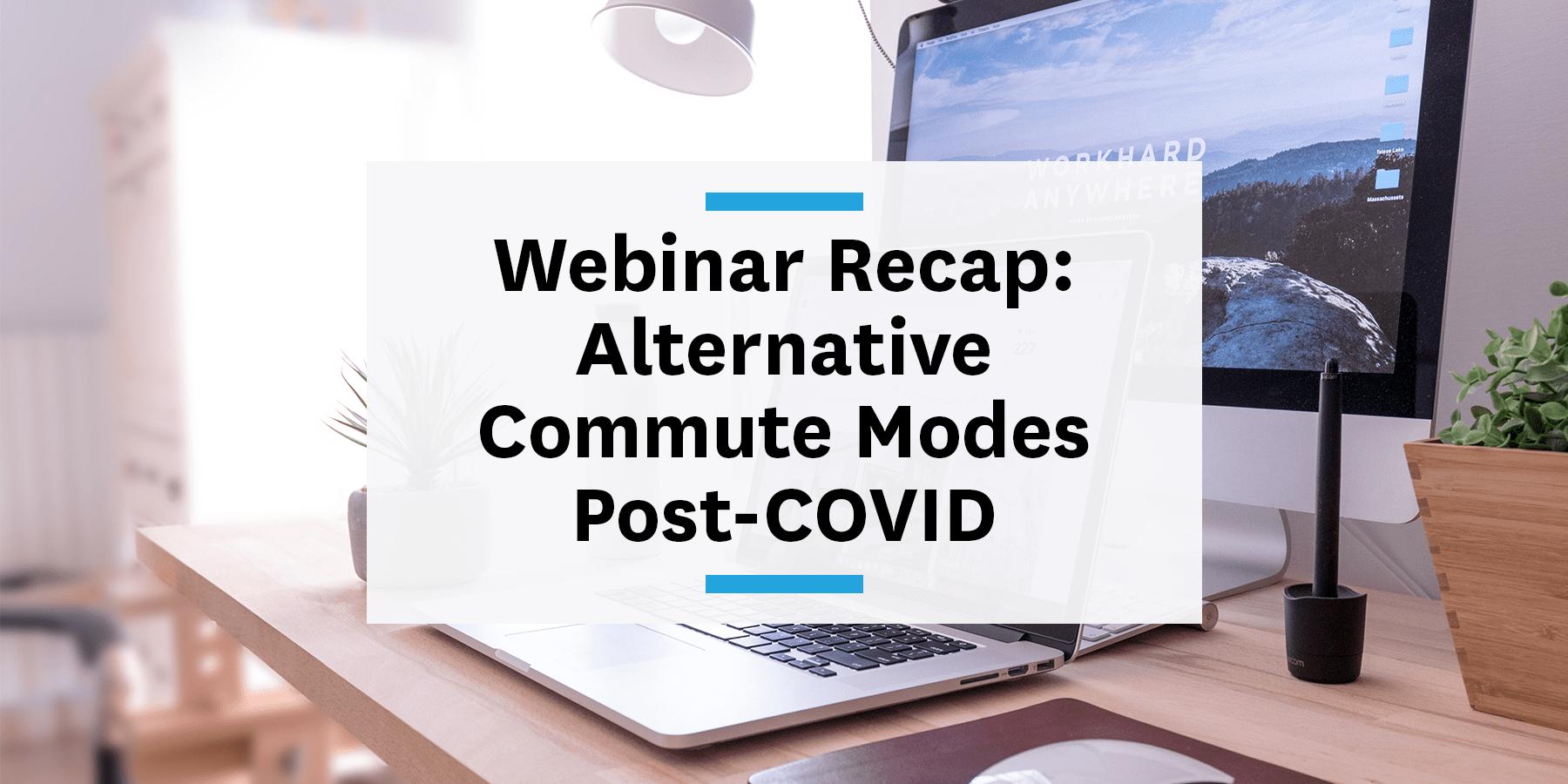 commute+ reimagined webinar recap alternative commute modes post-covid