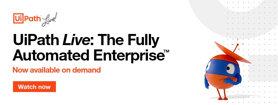 UiPath Live: The Fully Automated Enterprise™