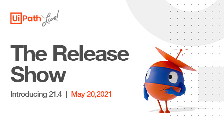 UiPath Live: The Release Show: Introducing 21.4