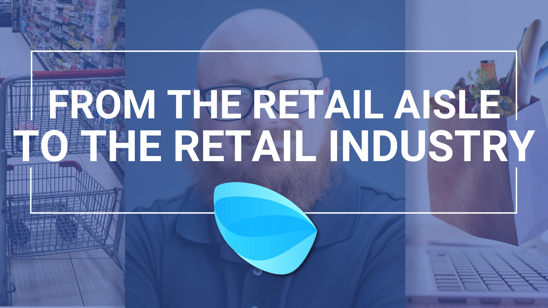From the Retail Aisle to the Retail Industry