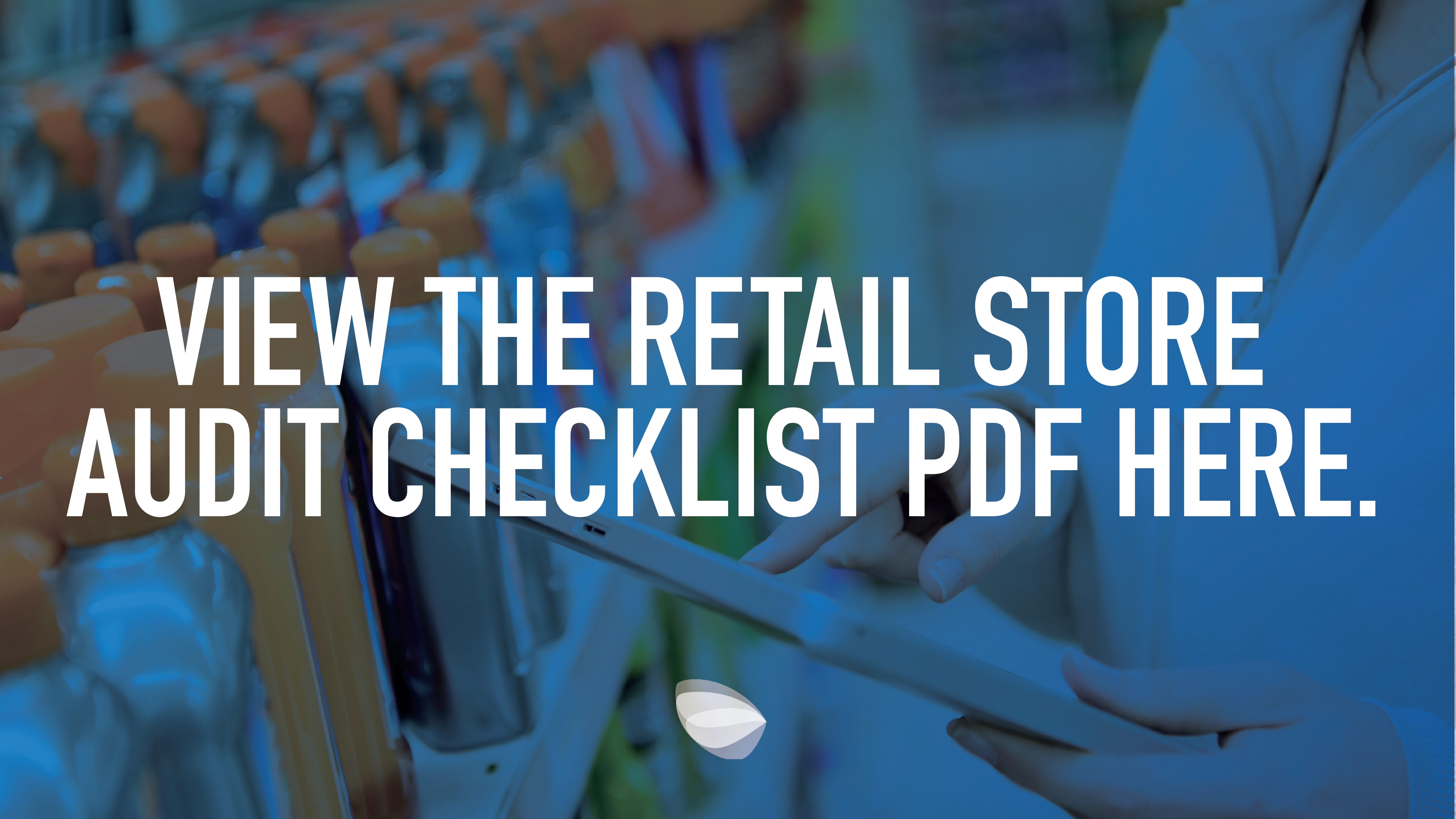 How To Build Your Retail Store Audit Checklist And Process