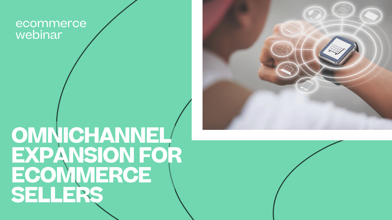 WBR_ Omnichannel Expansion for Ecommerce Sellers