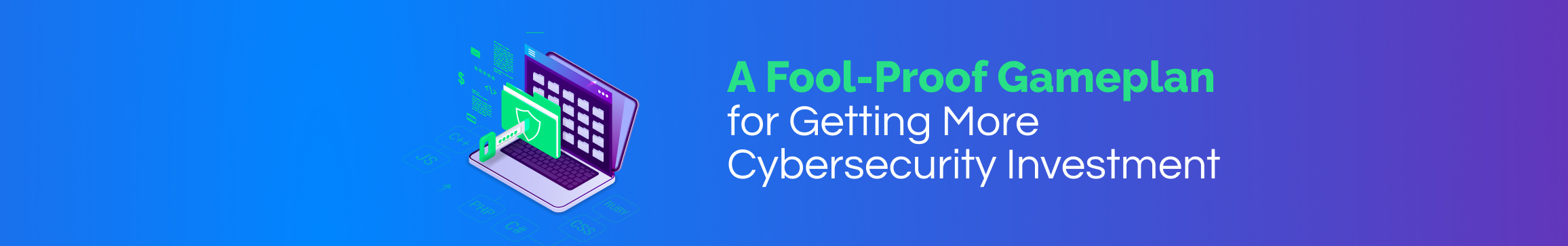 A Fool-Proof Game Plan for Getting More Cybersecurity Investment