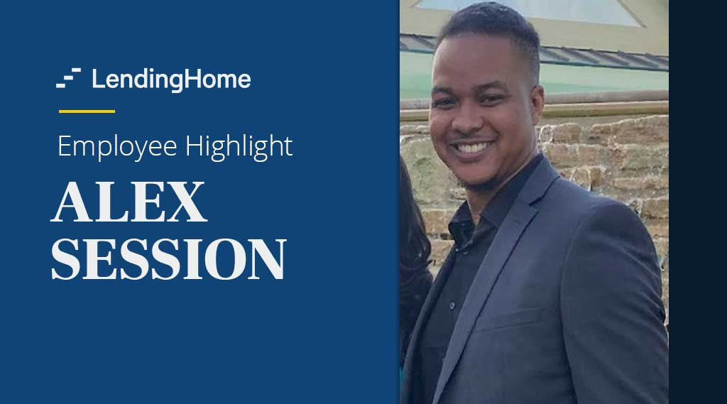 LendingHome Employee Highlights: Alex Session